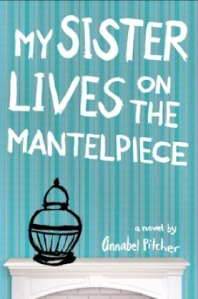 my sister lives on the mantlepiecs